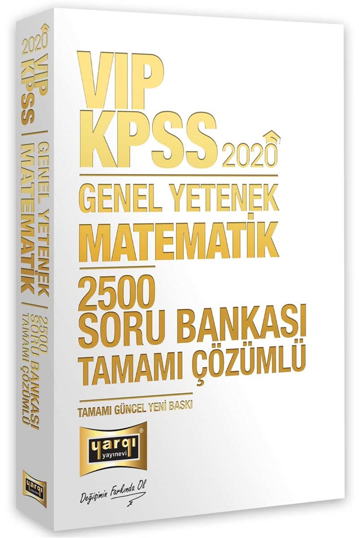 2020 KPSS VIP MATEMATİK TAMAMI ÇÖZÜMLÜ 2500 SORU BANKASI ( 2020 KPSS VIP MATEMATİK TAMAMI ÇÖZÜMLÜ 2500 SORU BANKASI )