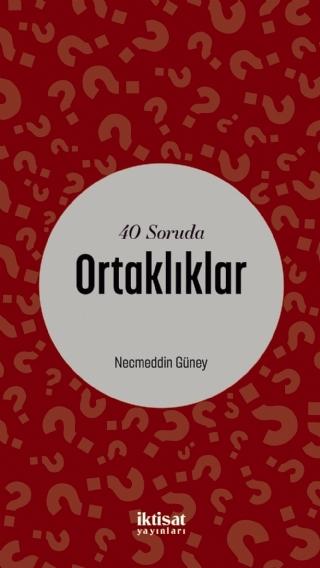 40 SORUDA ORTAKLIKLAR ( 40 SORUDA ORTAKLIKLAR )