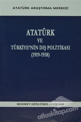ATATÜRK VE TÜRKİYE'NİN DIŞ POLİTİKASI (1919- 1938) (  )