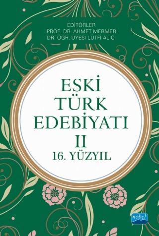 ESKİ TÜRK EDEBİYATI II (16. YÜZYIL) ( ESKİ TÜRK EDEBİYATI II (16. YÜZYIL) )