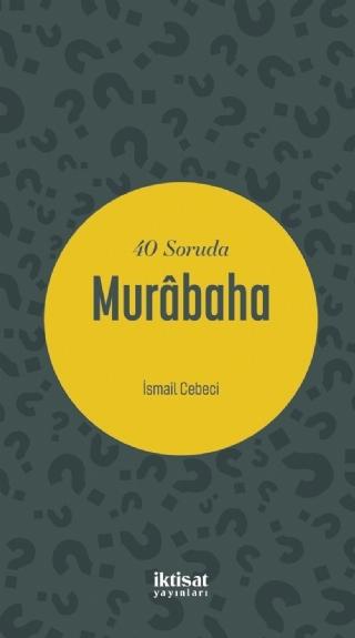 40 SORUDA MURâBAHA ( 40 SORUDA MURâBAHA )
