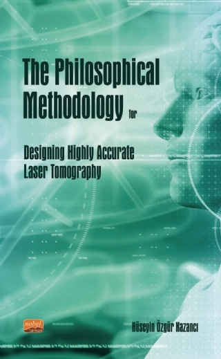 THE PHİLOSOPHİCAL METHODOLOGY FOR DESİGNİNG HİGHLY ACCURATE LASER TOMOGRAPHY ( THE PHİLOSOPHİCAL METHODOLOGY FOR DESİGNİNG HİGHLY ACCURATE LASER TOMOGRAPHY )