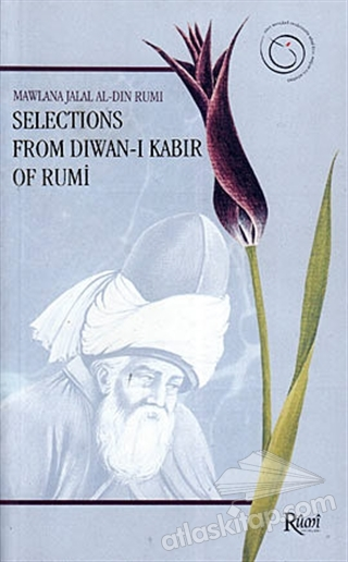 SELECTİONS FROM DİWAN-I KABİR OF RUMİ (  )