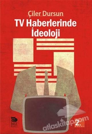 TV HABERLERİNDE İDEOLOJİ (  )