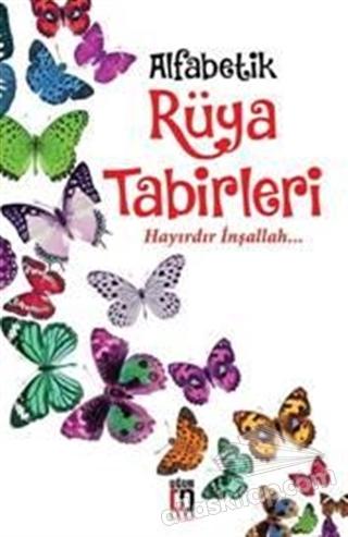 ALFABETİK RÜYA TABİRLERİ ( HAYIRDIR İNŞALLAH... )