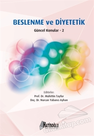 BESLENME VE DİYETETİK - GÜNCEL KONULAR 2 (  )