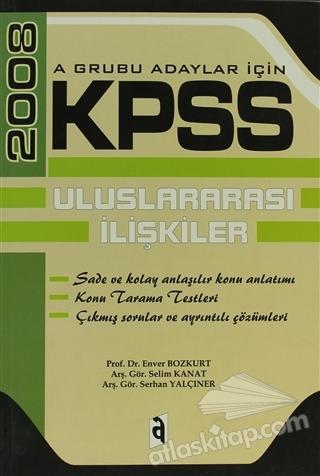 2008 KPSS A GRUBU ADAYLAR İÇİN ULUSLARARASI İLİŞKİKER (  )