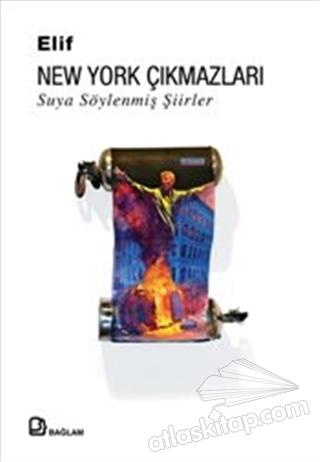 NEW YORK ÇIKMAZLARI : SUYA SÖYLENMİŞ ŞİİRLER (  )