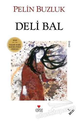 DELİ BAL ( 2010 YAŞAR NABİ NAYIR ÖYKÜ ÖDÜLÜ )