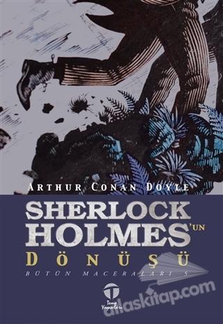 SHERLOCK HOLMES'UN DÖNÜŞÜ ( BÜTÜN MACERALARI 5 )