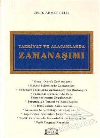 TAZMİNAT VE ALACAKLARDA ZAMANAŞIMI (  )