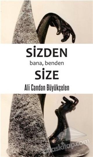 SİZDEN BANA, BENDEN SİZE (  )