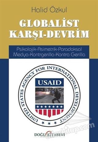 GLOBALİST KARŞI-DEVRİM ( PSİKOLOJİK-ASİMETRİK-PARADOKSAL MEDYA-KONTRGERİLLA-KONTRA GERİLLA )