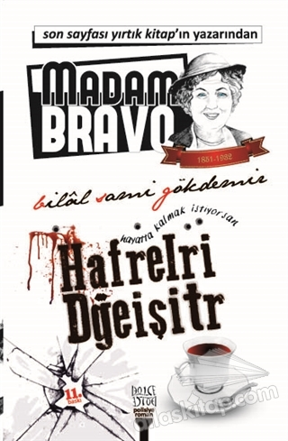 MADAM BRAVO - HAYATTA KALMAK İSTİYORSAN HARFLERİ DEĞİŞTİR (  )