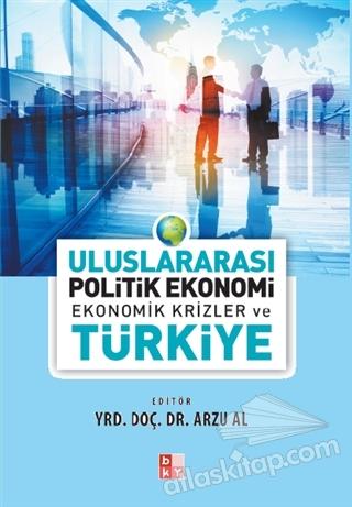 ULUSLARARASI POLİTİK EKONOMİ - EKONOMİK KRİZLER VE TÜRKİYE (  )