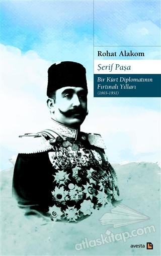 ŞERİF PAŞA BİR KÜRT DİPLOMATIN FIRTINALI YILLARI 1865-1951 (  )