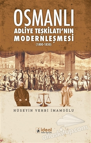 OSMANLI ADLİYE TEŞKİLATI'NIN MODERNLEŞMESİ ( 1800 - 1850 )