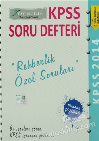 2014 KPSS SORU DEFTERİ REHBERLİK ÖZEL SORULARI ( TAMAMI ÇÖZÜMLÜ )