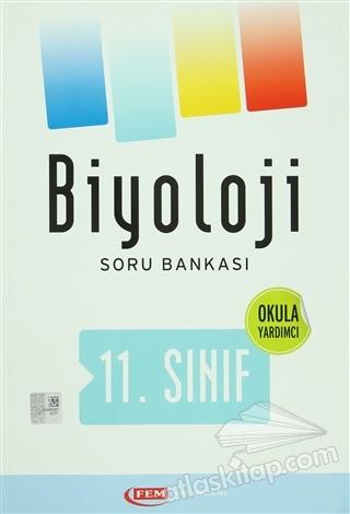 FEM 11. SINIF BİYOLOJİ SORU BANKASI ( OKULA YARDIMCI )