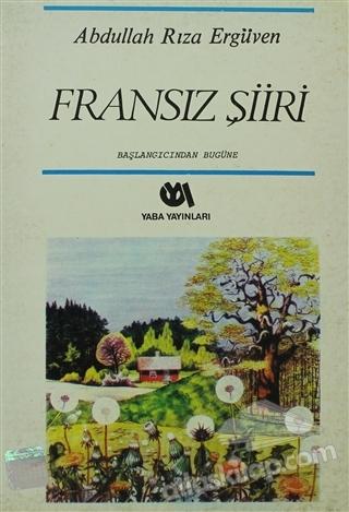 BAŞLANGICINDAN BUGÜNE FRANSIZ ŞİİRİ (9.-20. YÜZYIL) (  )