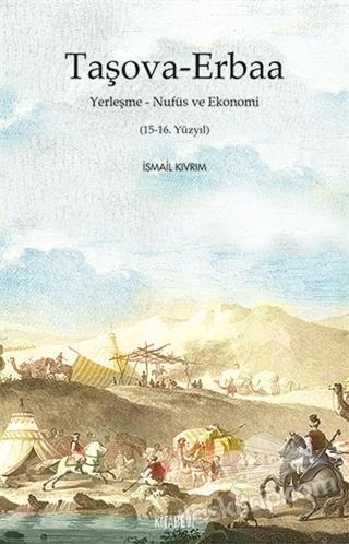TAŞOVA - ERBAA ( YERLEŞME - NÜFUS VE EKONOMİ (15 - 16. YÜZYIL) )