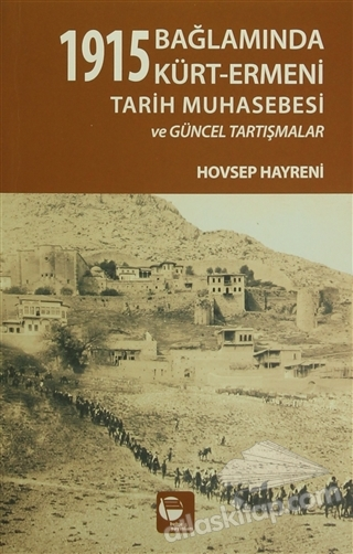 1915 BAĞLAMINDA KÜRT-ERMENİ TARİH MUHASEBESİ VE GÜNCEL TARTIŞMALAR (  )