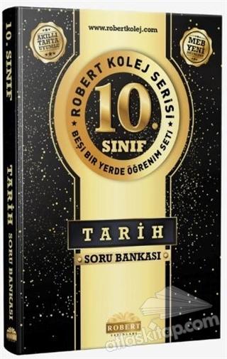 10. SINIF TARİH SORU BANKASI - ROBERT KOLEJ SERİSİ ( BEŞİ BİR YERDE ÖĞRENİM SETİ )