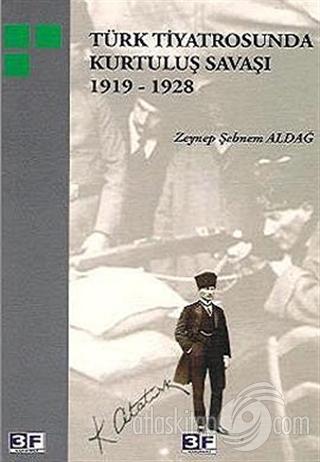 TÜRK TİYATROSUNDA KURTULUŞ SAVAŞI 1919-1928 (  )
