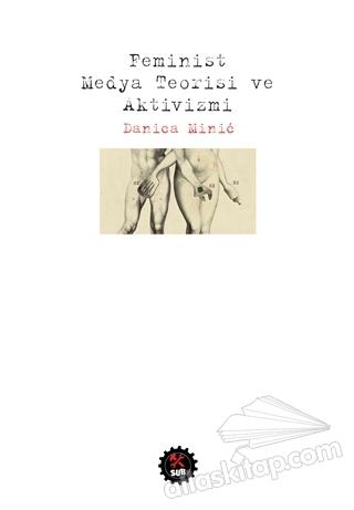 FEMİNİST MEDYA TEORİSİ VE AKTİVİZMİ (  )