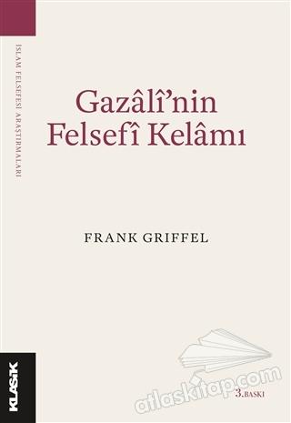 GAZALİ'NİN FELSEFİ KELAMI (  )