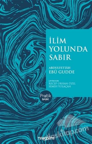 İLİM YOLUNDA SABIR (PRATİK BASKI) (  )