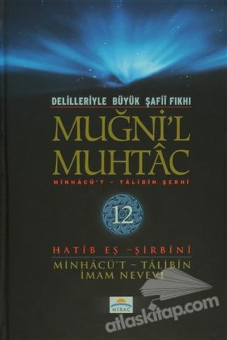 DELİLLERİYLE BÜYÜK ŞAFİİ FIKHI - MUĞNİ'L MUHTAC 12. CİLT ( MİNHACÜ'T - TALİBİN ŞERHİ )