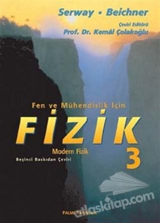 FEN VE MÜHENDİSLİK İÇİN FİZİK CİLT: 3 - MODERN FİZİK (  )
