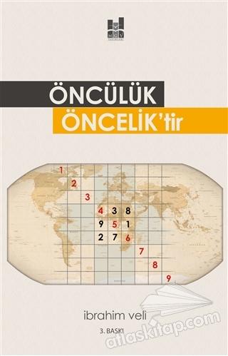 ÖNCÜLÜK ÖNCELİK'TİR (  )