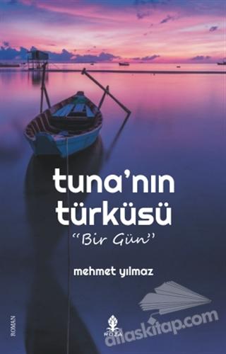 TUNA'NIN TÜRKÜSÜ ( BİR GÜN )