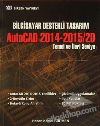 BİLGİSAYAR DESTEKLİ TASARIM AUTOCAD 2014-2015/2D (  )
