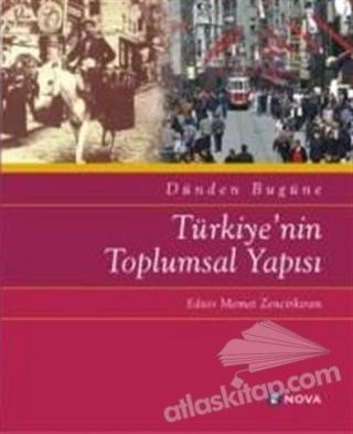 DÜNDEN BUGÜNE TÜRKİYE'NİN TOPLUMSAL YAPISI (  )