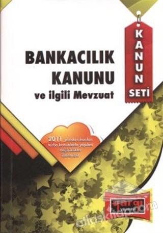 BANKACILIK KANUNU VE İLGİLİ MEVZUAT (  )