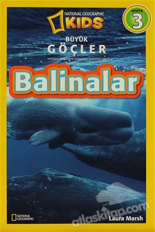 BALİNALAR - BÜYÜK GÖÇLER SEVİYE 3 ( NATİONAL GEOGRAPHİC KİDS )
