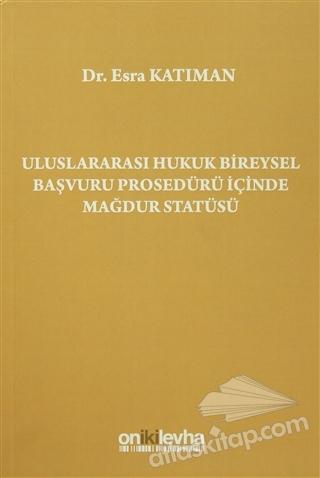 ULUSLARARASI HUKUK BİREYSEL BAŞVURU PROSEDÜRÜ İÇİNDE MAĞDUR STATÜSÜ (  )
