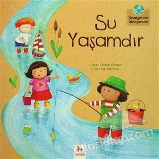 SU YAŞAMDIR (  )
