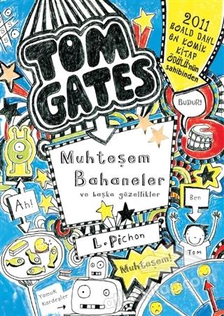 TOM GATES MUHTEŞEM BAHANELER VE BAŞKA GÜZELLİKLER (  )