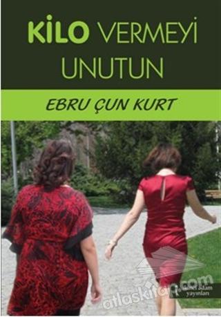 KİLO VERMEYİ UNUTUN (  )