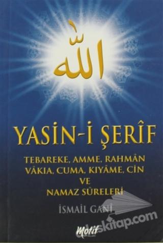 YASİN-İ ŞERİF ( TEBAREKE, AMME, RAHMAN, VAKİA, CUMA, KIYAME, CİN VE NAMAZ SURELERİ )
