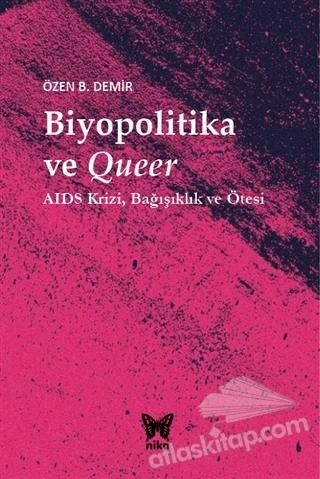 BİYOPOLİTİKA VE QUEER ( AIDS KRİZİ BAĞIŞIKLIK VE ÖTESİ )