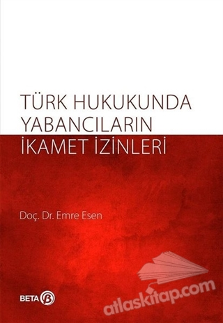 TÜRK HUKUKUNDA YABANCILARIN İKAMET İZİNLERİ (  )