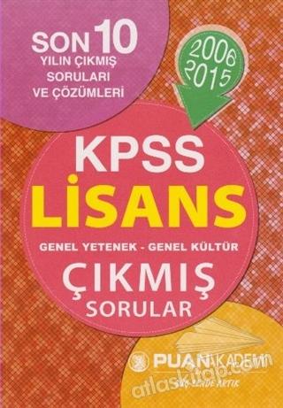 2006 2015 KPSS LİSANS GENEL YETENEK-GENEL KÜLTÜR ÇIKMIŞ SORULAR (  )