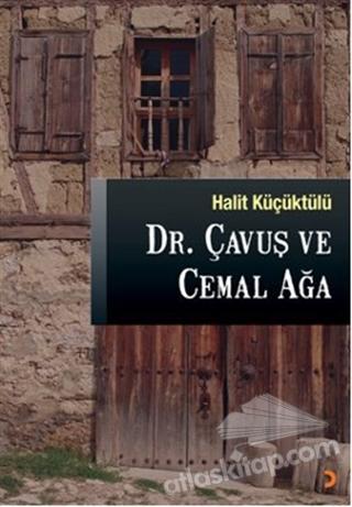 DR. ÇAVUŞ VE CEMAL AĞA (  )