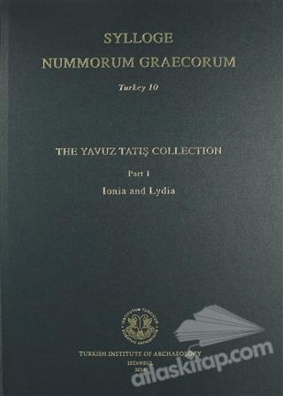 SYLLOGE NUMMORUM GREACORUM TURKEY 10 ( THE YAVUZ TATIŞ COLLECTİON PART 1 LONİA AND LYDİA )
