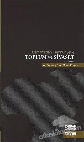 OSMANLI'DAN CUMHURİYET'E TOPLUM VE SİYASET (  )
